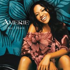 Amerie - All I Have  I still blast this album, can't believe it's like 10years old!!