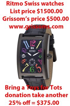 Ritmo watches on sale now 75% off retail with a Toys for Tots donation only at Grissom's Fine Jewelry.