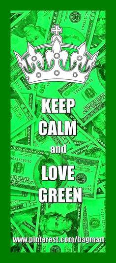 #Keep Calm and  #Love  #Green
