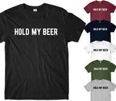 HOLD MY BEER FUNNY SLOGAN PARTY  T SHIRT GIFT IDEA  | eBay