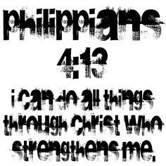 Favorite Verse! <3    Google Image Result for http://blogthechurch.files.wordpress.com/2010/06/philippians-4-13.jpg