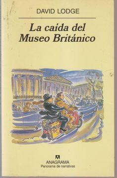 """""""La caída del Museo Británico"""" de David Lodge. El protagonista, para preparar su tesis sobre la novela victoriana, acude cada día a la sala de lectura del Museo Británico."""