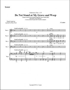 $2.50 per copy Do Not Stand at My Grave and Weep for TTBB Chorus and Piano Piano, Sheet Music, Pianos, Music Score, Music Sheets