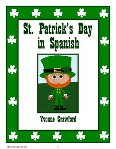 St. Patrick's Day in Spanish is a booklet that focuses on the names of different St. Patrick's Day items in Spanish. Included: 10 full colo...