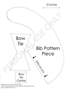 Sewing Patterns Bow Tie Drool Bib (tutorial found here) Copy and paste the image into a document, adjust your margins to zero, expand the image to the full document size x 11 inches), and print. Baby Sewing Projects, Sewing For Kids, Free Sewing, Baby Bibs Patterns, Sewing Patterns, Burp Cloth Patterns, Clothes Patterns, Diy Bebe, Baby Boy Gifts