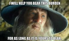 line said to Frodo with screencap from Hobbit where he's telling Bilbo: true courage is not knowing when to take a life, but when to spare one. same music as when he told Frodo: all we have to decide is what do to with the time that is given to us. actual line quoted here is in Council of Elrond when Frodo says: I will take it. I will take the Ring to Mordor. Although, I do not know the way. ........I'm not even embarrassed that I know this. :)