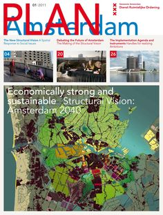 Amsterdam 2040 Structural Vision 'PLAN' http://www.ariegraafland.eu/wp-content/downloads/Amsterdam-Housing.pdf