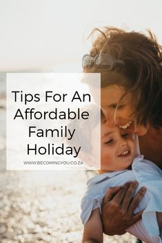 Advice for affordable family holidays