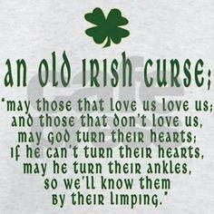 an old irish curse T-Shirt Light T-Shirt An Old irish curse Light T-Shirt by - CafePress Irish Jokes, Irish Humor, Funny Irish Quotes, Irish Sayings, Irish Proverbs, Proverbs Quotes, Irish Curse, Gaelic Quotes, Irish Toasts