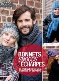 Bonnets, snoods et écharpes, 25 modèles, éditions Marie Claire Bergère de France