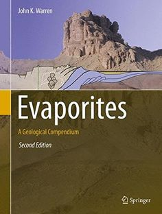 Evaporites : a geological compendium / [edited by] John K. Warren