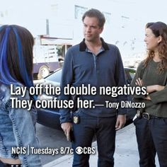 """Lay off the double negatives. They confuse her."" Tony DiNozzo about Ziva David; I find this adorable. Best Tv Shows, Favorite Tv Shows, Blake Lively, Ncis Series, Tv Series, Ziva And Tony, Leroy Jethro Gibbs, Ncis New, Ncis Abby"
