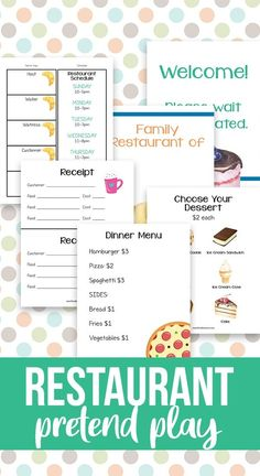 Restaurant Pretend Play Printables These restaurant themed printables will thrill your little restaurant owner! With official-looking signs, menus, and even receipts kids will be all set to open up their restaurant and play for hours. This super cute printable set will add an extra special element to restaurant play.  the printable set includes:   	Breakfast Menu  	Dessert Menu  	Dinner Menu  	Restaurant Schedule  	Receipts  	Business Signs   	   	Open  	Closed  	Please wait to be seated…