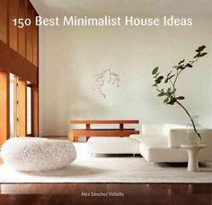 Filled with hundreds of lush, full-color photographs, 150 Best Minimalist Interior Ideas profiles beautiful minimalist rooms around the globe and presents tips, tricks, and techniques revealing how to