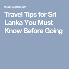 Travel Tips for Sri Lanka You Must Know Before Going