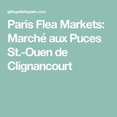 Paris Flea Markets: Marché aux Puces St.-Ouen de Clignancourt