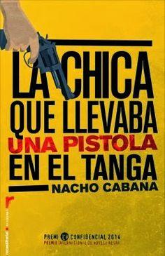 Con el alma prendida a los libros: La chica que llevaba una pistola en el tanga (Nach...