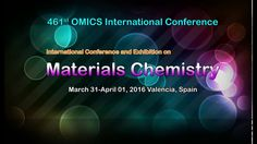 International Conference and Exhibition  on #MaterialsChemistry March 31-April 01, 2016  Valencia, Spain