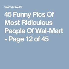 45 Funny Pics Of Most Ridiculous People Of Wal-Mart - Page 12 of 45