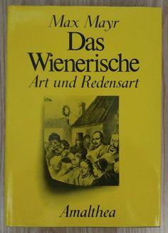 Das Wienerische Art und Redensart - Max Mayr 1980 Sprache Dialekt Wien Ebay, Language