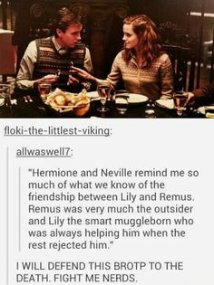 OMG I never noticed this before! Also Neville goes on to be a Professor & marries a Hufflepuff. Hermione a strong muggleborn who grows up to marry a fellow Gryffindor who she at one time disliked! Images Harry Potter, Harry Potter Jokes, Harry Potter Fandom, Harry Potter World, Hogwarts, Slytherin, Scorpius And Rose, Maxon Schreave, No Muggles