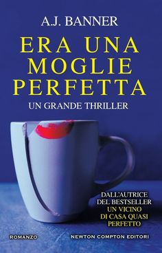 Titolo: Era una moglie perfetta Autrice: A.J. Banner Genere: Thriller Casa Editrice: Newton Compton Formato: ebook e cartaceo Pa...