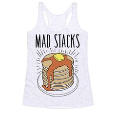 "This funny pancake shirt is perfect for brunch fans and breakfast lovers, who gotta have their ""mad stacks yo."" This breakfast shirt is great for fans of breakfast quotes, breakfast jokes, funny pancakes, pancake art hip hop parody."