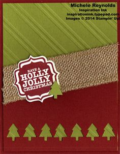 Tags 4 You Holly Jolly Trees by Michelerey - Cards and Paper Crafts at Splitcoaststampers Create Christmas Cards, Beautiful Christmas Cards, Stampin Up Christmas, Christmas In July, Handmade Christmas, Holiday Cards, Christmas Ideas, Candy Cards, Burlap Ribbon