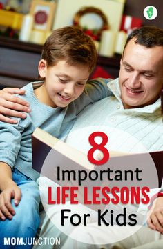 8 Important Life Lessons You Should Teach Your Kids: Life skills will not only make them strong, but also prepare them to face the world. There are plenty of life lessons that you can incorporate in your kids. Here we shall discuss about 8 life lessons in detail.