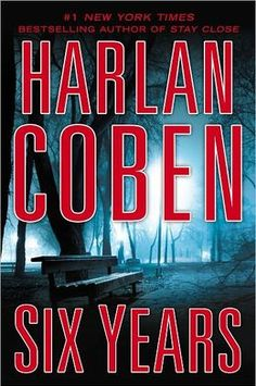 Six Years by Harlan Coben is now available at your local Half Price Books.