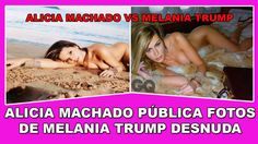 Alicia Machado publica fotos de Melania Trump desnuda
