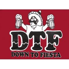 Funny Mexican T-shirts: DTF: Down to Fiesta!