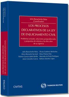 Los procesos declarativos de la Ley de enjuiciamiento civil. Civitas Thomson Reuters, 2012.