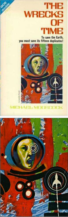 JACK GAUGHAN - The Wrecks of Time by Michael Moorcock - 1967 Ace Double H-36 - cover by isfdb - print by sciencefictiongallery.tumblr.com