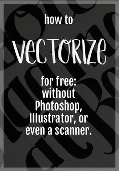 How to vectorize your artwork and hand lettering for free by using Inkscape: and without photoshop, illustrator or a scanner