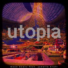 Moon Boots feat. Janelle Kroll - Utopia