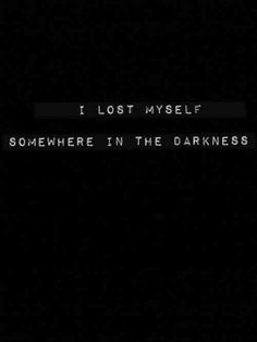 I lost myself somewhere in the darkness and I think I'll always be searching. Rip Daddy, Mood, Sad Quotes, Qoutes, How I Feel, Writing Inspiration, Losing Me, Writing Prompts, Bastille