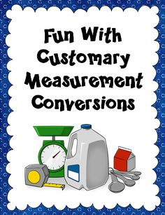Fun with Customary Measurement Conversions - New teaching resources aligned with CCSS 4th and 5th grade Measurement standards and a freebie!