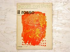 Eco, Renate (a cura di); Il rosso, Zanichelli, 1979 collana Giocare con l'arte diretta da Bruno Munari