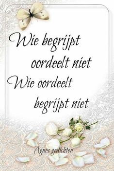 Wie begrijpt oordeelt niet ... Joy Quotes, Beauty Quotes, Positive Quotes, Qoutes, Funny Quotes, Life Quotes, Dutch Quotes, More Than Words, True Words