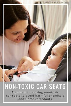 A list of non-toxic car seats for newborns and infants. Infant and convertible car seats with great safety features and little or no toxic flame retardants.