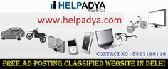 Free Ad Posting Classified Website in Delhi, India  Looking for premium and easy to useClassified Ad Posting Website? Onwww.helpadya.comyou can list anything from mobile, jobs, cars, bike, scooters, furniture, real estate, sports, electronics and appliances – and everything in between. Place your ads in just rupees 499/- with Help of Adya and your ad appear on site quickly. Help Adya receives a high number of targeted audiences every day. For more information call on 8527198118.
