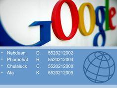 Google by Nabduan Duangmanee via slideshare