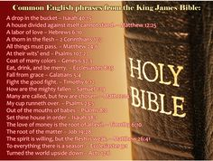 Common English phrases from the King James Bible Thorn In The Flesh, Bible Translations, Matthew 24, English Phrases, King James Bible, New Life, Psalms, Christianity, Verses