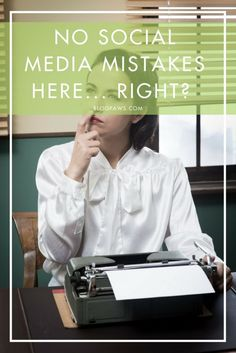 Correct your social media mistakes and avoid these blunders on social media everywhere.