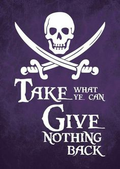 Pirates of the Caribbean This looks like it should be the flag of the - Pirates of the Ca Captain Jack Sparrow, Fortes Fortuna Adiuvat, Pirate Quotes, Pirate Sayings, Pirate Tattoo Quotes, Johny Depp, Black Sails, Pirate Life, Pirate Woman