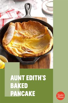My aunt made a mighty breakfast that revolved around 'The Big Pancake'. I always enjoyed watching as she poured the batter into her huge iron skillet, then created the perfect confection: baked pancakes. —Marion Kirst, Troy, Michigan Brunch Recipes, Breakfast Recipes, Troy Michigan, Baked Pancakes, Sweet Breakfast, Confectioners Sugar, Skillet, Aunt, Iron