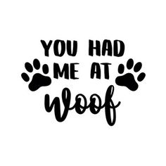 Silhouette Design Store: you had me at woof Silhouette Design Shop: Du hattest mich hart I Love Dogs, Puppy Love, Cute Dogs, Silhouette Design, Dog Silhouette, Design Shop, Dog Crafts, Dog Signs, Pics Art