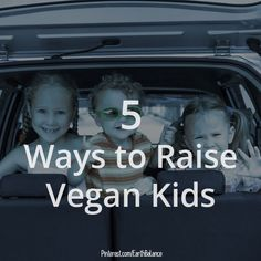 A few tips for raising a plant based family