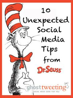 What the Good Doctor Taught Us: 10 Unexpected Social Media Tips from Dr. Seuss - Social Media Management | Social Media Marketing | Ghost Tweeting